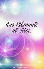 Les Éléments et Moi. by brook2960