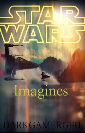 STAR WARS IMAGINES by DarkGamerGirl