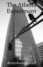 The Atlanta Experiment by demishadowclaw