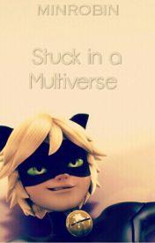 Stuck in a Multiverse by minrobin