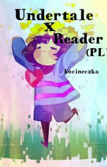 Undertale x reader PL