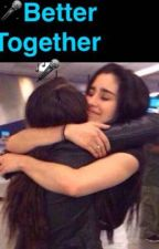 Better Together- (Lauren Jauregui, 5H y tu) by EugeniaChicoRodrigue