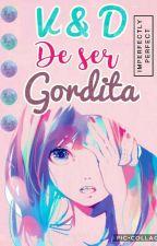 Ventajas Y Desventajas De Ser Gordita by smile_my_life