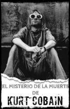 El misterio de la muerte de Kurt Cobain by 1994CobainGX