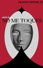 No me toques•bloody painter• by RBGhello