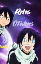 Retos Otakus :3 by -JinxxUchiha-