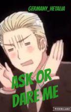 Ask Or Dare Me by Germany_Hetalia
