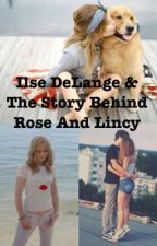 Ilse DeLange and the story behind Rose - Part 4 by SoIncredible_