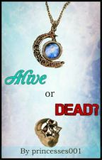 Alive or Dead?(Sequel to Percy Jackson's Lost Sisters)*Completed* by princesses001