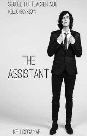 The Assistant -Kellic (boyxboy) Sequel to TA by KellicsGayAf
