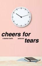 cheers for tears -→ lashton by ashtonlrh