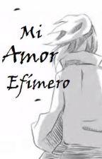 Mi amor efímero [Short-Fic] Deidara y Tu by Akatsuk_i_Cia