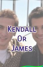 Kendall or James? (A Big Time Rush fanfic) by hayleyb137