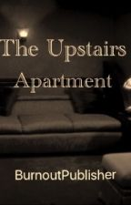The Upstairs Apartment: A Psychological Thriller by BurnoutPublisher