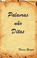 Palavras não Ditas by ThaisaResgat