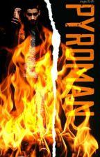 Pyroman || Zayn Malik. by zayn1D26