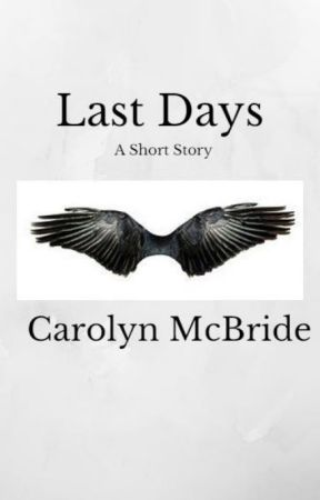 Last Days by CarolynMcBride