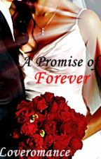 A Promise of Forever by LoveromanceASGF