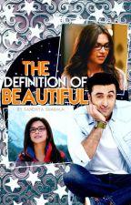 The Definition of Beautiful #Wattys2016 by SandhyaSharma08