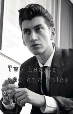 Two hearts and one voice •Alex Turner fanfic• by the1975cats