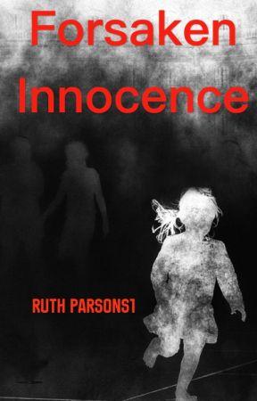 Forsaken Innocence by RuthParsons1