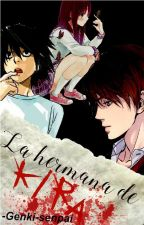 La hermana de Kira. (L Lawliet & Tú) by Genki-Senpai