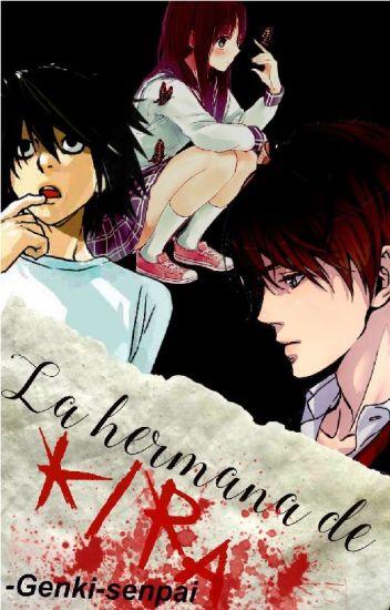 La hermana de Kira. (L Lawliet & Tú)