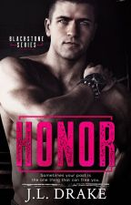 Honor (Book one, Blackstone Series. Spin off of the Broken Trilogy) by JodiDrake