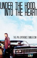 Under the Hood; Into the Heart I Dean Winchester by PriSparkman