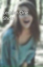 Lesbian One Shots by lesbo-life