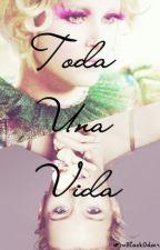 Toda Una Vida  [#PremiosPremium] by WinOdair