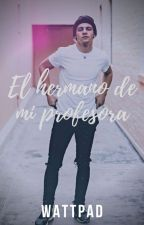 El Hermano De Mi Profesora (Ross Lynch Y Tú) by monsedelynch