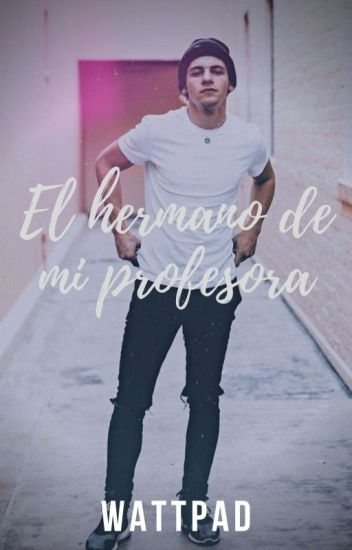 El Hermano De Mi Profesora (Ross Lynch Y Tú Hot).