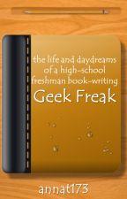 Geek-Freak (Completed) by annat173