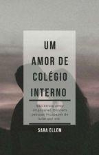 Um Amor De Colégio Interno by Saah_Ellem