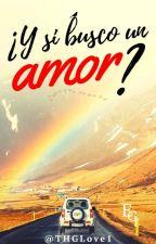 ¿Y si busco un amor? by THGlove1
