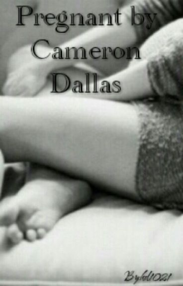 Pregnant By Cameron Dallas (Completed)
