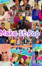 Make It Pop by JalebJodiandCaleb