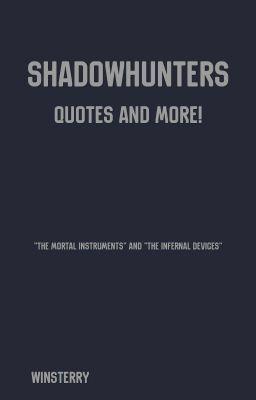 Shadowhunter Quotes Yangachu Wattpad