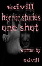 edvill's horror stories by edvill