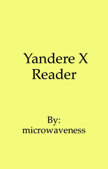 Yandere x reader