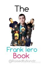 The Frank Iero Book by raisedbybandz