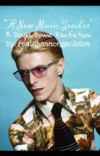 """""""A New Music Teacher"""" David Bowie fanfiction. *ON HOLD AND UNDER SLIGHT EDITING* by theshannonjackson"""