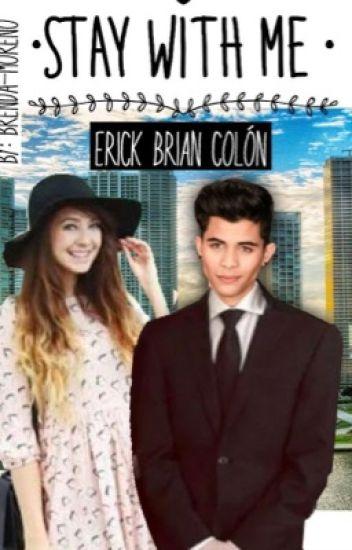 • Stay with me • Erick Brian Colón. (TERMINADA)