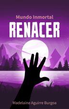 RESURRECCIÓN - Mundo Inmortal #2 by Wind21