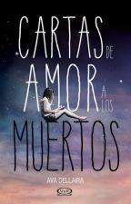 Cartas De Amor  a Los Muertos(Ava Dellaira) by ximeeevigil