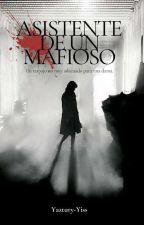 Asistente De Un Mafioso by -Yatzury-Yiss