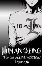 Human Being  →  L Lawliet \\ Death Note  by _Sabkness