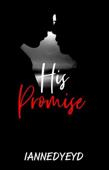 His Promise [Completed] [Raw/Unedited Version]