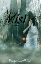 Miss Mist. (HP FanFic) {Watty Awards 2012} by MissEvelynneBlack